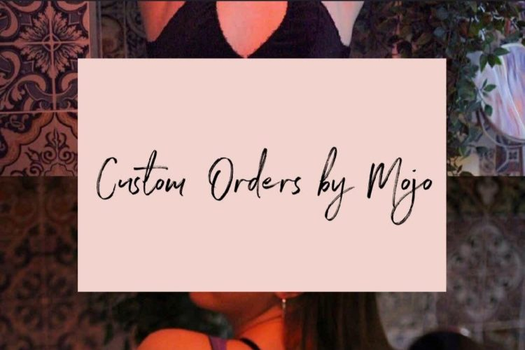 Custom Orders by Mojo